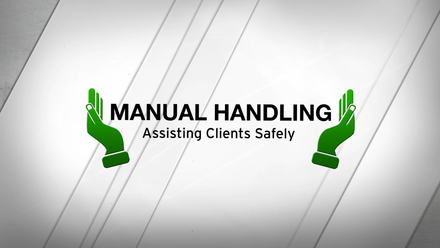 Manual Handling: Assisting Clients Safely